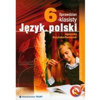 SPRAWDZIAN 6-KLASISTY JĘZYK POLSKI - Agnieszka Nożyńska-Demaniuk (2010)