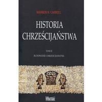 Historia chrześcijaństwa tom 2 Budowanie chrześcijaństwa (Carroll Warren H.)