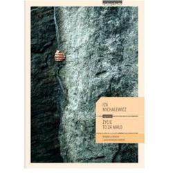 Życie to za mało - Iza Michalewicz, książka z kategorii E-booki