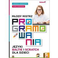Młody mistrz programowania Języki Baltie i Scratch dla dzieci (9788328312760)