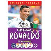Cristiano Ronaldo. Gwiazdy futbolu Praca zbiorowa (9788327454669)