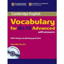 Cambridge Vocabulary for IELTS Advanced Band 6.5+ with Answers & Audio CD (ilość stron 174)
