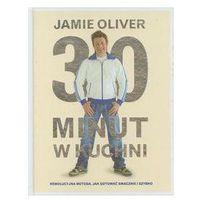 30 minut w kuchni - Jamie Oliver, Jamie Oliver