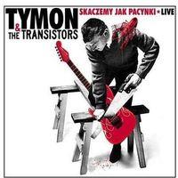 Tymon & The Transistors - Skaczemy Jak Pacynki - Live