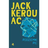 Podziemni Pic, Kerouac Jack