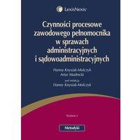 Czynności procesowe zawodowego pełnomocnika w sprawach administracyjnych i sądowoadministracyjnych. (ISBN 9