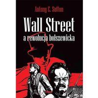 Wall Street a rewolucja bolszewicka - Sutton Antony C.