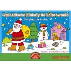 Gwiazdkowe plakaty do kolorowania.Świąteczna kraina. - Praca zbiorowa, pozycja wydana w roku: 2011