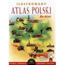 Ilustrowany atlas Polski dla dzieci - Praca zbiorowa (48 str.)