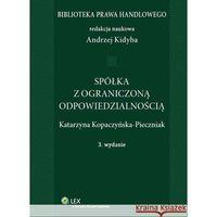 Spółka z ograniczoną odpowiedzialnością - Dostępne od: 2013-10-15, książka w oprawie twardej