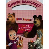 Masza i Niedźwiedź Chwyć bajeczkę (24 str.)