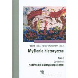 Myślenie historyczne. Część 1 - Wysyłka od 3,99 - porównuj ceny z wysyłką (ISBN 9788364864834)