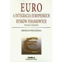 Euro a integracja europejskich rynków finansowych