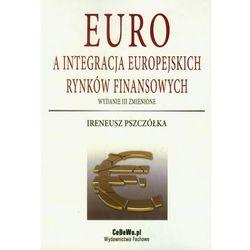 Euro a integracja europejskich rynków finansowych, książka z kategorii Prawo, akty prawne