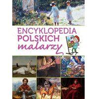 Encyklopedia polskich malarzy - Opracowanie zbiorowe (9788380591745)