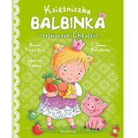 Księżniczka Balbinka i Prosiaczek Chlapcio Follio-Vrel Rozenn, Etienne Laetitia, Siedmioróg
