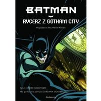 BATMAN. RYCERZ Z GOTHAM CITY Louise Simonson (2010)