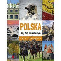Polska daj się zaskoczyć Trasy magiczne, praca zbiorowa