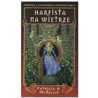 HARFISTA NA WIETRZE Mckillip Patricia A