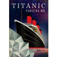 Titanic - Walter Lord (kategoria: Poezja)