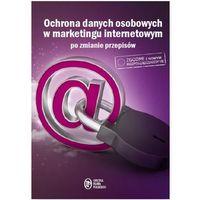 Ochrona Danych Osobowych w marketingu internetowym po zmianie przepisów - Dostawa 0 zł