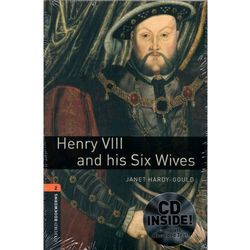 OXFORD BOOKWORMS LIBRARY New Edition 2 HENRY VIII AND HIS SIX WIVES with AUDIO CD PACK
