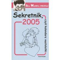 Sekretnik, czyki kalendarz nastolatki 2005 Małgorzata Budzyńska