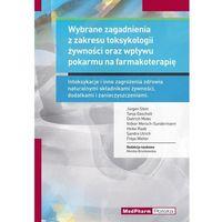 Wybrane zagadnienia z zakresu toksykologii żywności oraz wpływu pokarmu na farmakoterapię