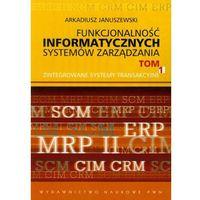 Funkcjonalność informatycznych systemów zarządzania tom 1 (2011)