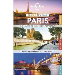Lonely Planet Make My Day Paris (ISBN 9781743606988)