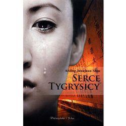 Aisling Juanjuan Shen. Serce Tygrysicy. (ilość stron 376)