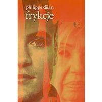 Frykcje /SIC/ - Philippe Djian (opr. miękka)