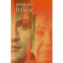 Frykcje /SIC/ - Philippe Djian, książka z kategorii Romanse, literatura kobieca i obyczajowa