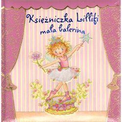 Księżniczka Lillifi mała balerina (Finsterbusch Monika, Nuppeney Burkhard)