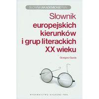 Słownik europejskich kierunków i grup literackich XX wieku (9788301157241)