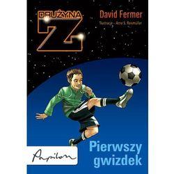 Drużyna Z. Pierwszy gwizdek, pozycja wydana w roku: 2011