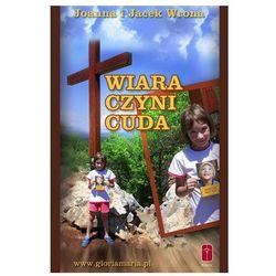 Wiara czyni cuda, książka w oprawie miękkej