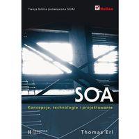 SOA. Koncepcje, technologie i projektowanie (2013)