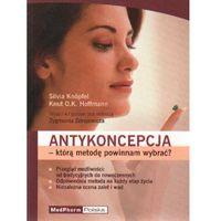 Antykoncepcja - którą metodę powinnam wybrać? (9788360466551)