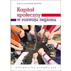 Kapitał społeczny w rozwoju regionu, rok wydania (2012)