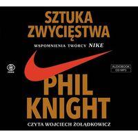 Sztuka zwycięstwa Wspomnienia twórcy NIKE, Knight Phil