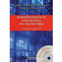 Korespondencja handlowa po francusku + CD, Wiedza Powszechna