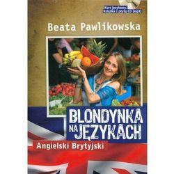 Blondynka Na Językach. Angielski Brytyjski + Cd