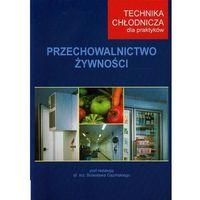 Technika chłodnicza dla praktyków Przechowalnictwo żywności + kod na książkę za 1 grosz