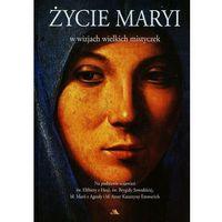 Życie Maryi w wizjach wielkich mistyczek Na podsta - Jeśli zamówisz do 14:00, wyślemy tego samego dnia. Da