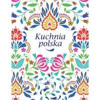 Kuchnia polska - 100 kultowych przepisów kuchni polskiej - Opracowanie zbiorowe (9788328037939)