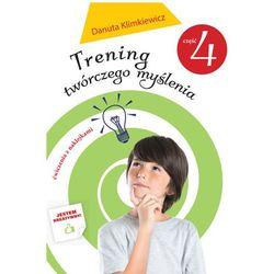 Trening twórczego myślenia. Część 4 + zakładka do książki GRATIS (ISBN 9788379153756)