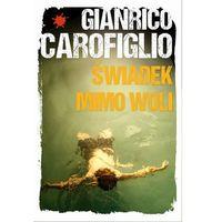 Gianrico Carofglio. Świadek mimo woli, Gianrico Carofiglio