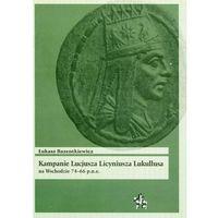 Kampanie Lucjusza Licyniusza Lukullusa na Wschodzie 74-66 p.n.e (9788364023873)