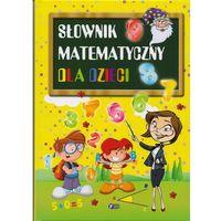 Słownik matematyczny dla dzieci - Dostawa 0 zł, praca zbiorowa